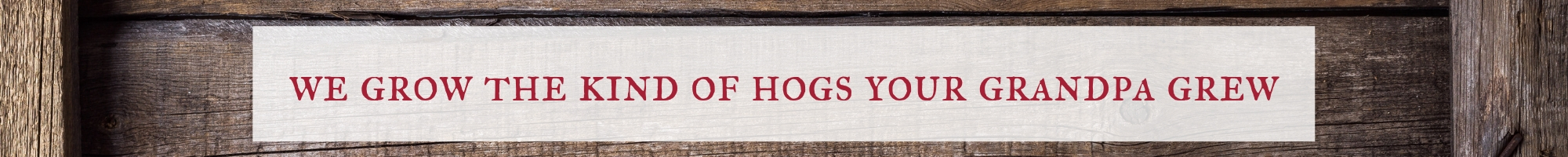Our farm takes pride in our hogs